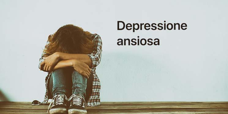 sintomi depressione ansiosa